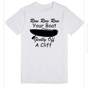 Row Your Boat Gently Off a Cliff Funny Tshirt